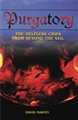 Purgatory: the helpless cries from beyond the veil