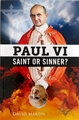 Paul VI: Saint or Sinner